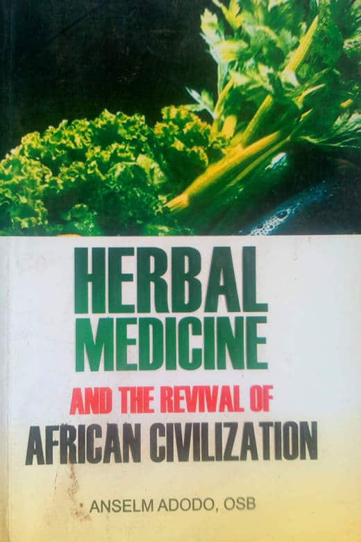 Herbal Medicine and the Revival of African Civilisation Book by Anselm Adodo